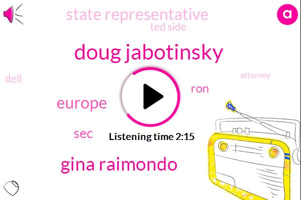 Doug Jabotinsky,Gina Raimondo,Europe,SEC,RON,State Representative,Ted Side,Dell,Attorney,Florida,Fifty Million Dollars,Billiondollar