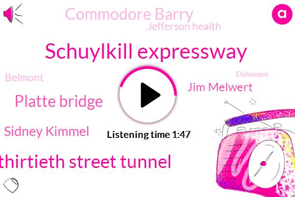 Schuylkill Expressway,Thirtieth Street Tunnel,Platte Bridge,Sidney Kimmel,Jim Melwert,KYW,Commodore Barry,Jefferson Health,Belmont,Delaware,John,Twenty Four Hour,Five Day