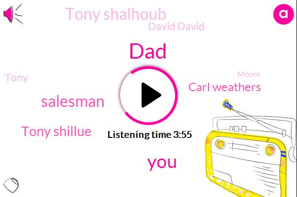 DAD,Salesman,Tony Shillue,Carl Weathers,Tony Shalhoub,David David,Tony,Moore,Kevin,Carlsbad,Keith,Steve,Twenty Five Years