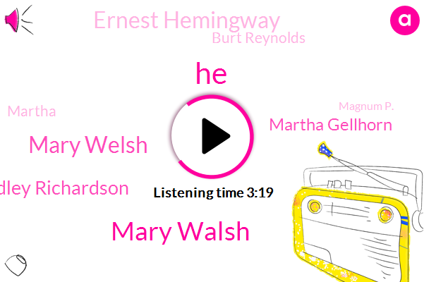 Mary Walsh,Mary Welsh,Hadley Richardson,Martha Gellhorn,Ernest Hemingway,Burt Reynolds,Martha,Magnum P.,Cuba,Santa Claus,1951,America,Ford Agency,Pauline,Hemingway,Pauline Pfeiffer,World War Two,Next Year,Both,DAN