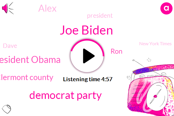 Joe Biden,Democrat Party,President Obama,Clermont County,RON,Alex,President Trump,Dave,New York Times,Upton,Congressman Upton,Wendy Elections,Brian,Two Hundred Thousand Dollars,Three Weeks,Twenty Five Years,Fifty Six Years,Fifty Dollar