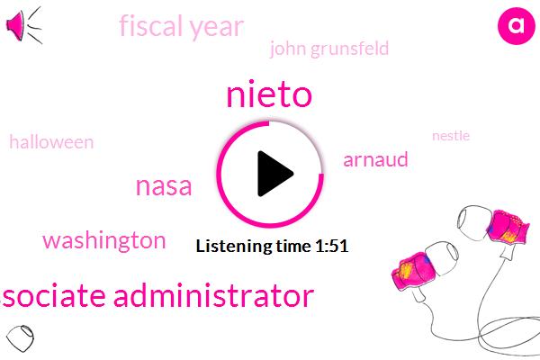 Nieto,Associate Administrator,Nasa,Washington,Arnaud,Fiscal Year,John Grunsfeld,Halloween,Nestle,Fema,Intern,IMF,Fifty Million Dollars,95 Percent