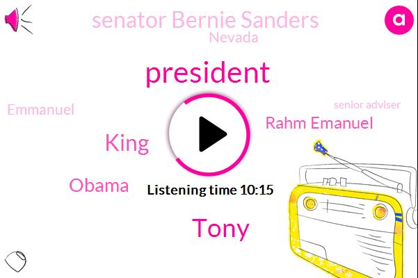 King,Tony,President Trump,Barack Obama,Rahm Emanuel,Senator Bernie Sanders,Nevada,Emmanuel,Senior Adviser,Clinton,Chicago,Chief Of Staff,Ed Emanuele,Democratic Party