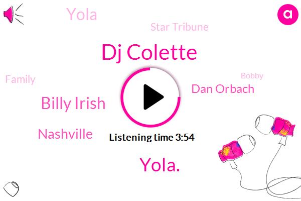 Dj Colette,Yola.,Billy Irish,Nashville,Dan Orbach,Yola,Star Tribune,Family,Bobby,UK