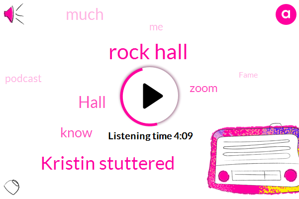 Rock Hall,Kristin Stuttered