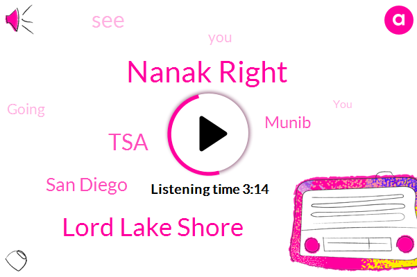 Nanak Right,Lord Lake Shore,TSA,San Diego,Munib