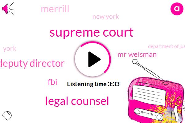 Supreme Court,Legal Counsel,Deputy Director,FBI,Mr Weisman,Merrill,New York,York,Department Of Justice,Department Of Justice Civil Division,Six Years