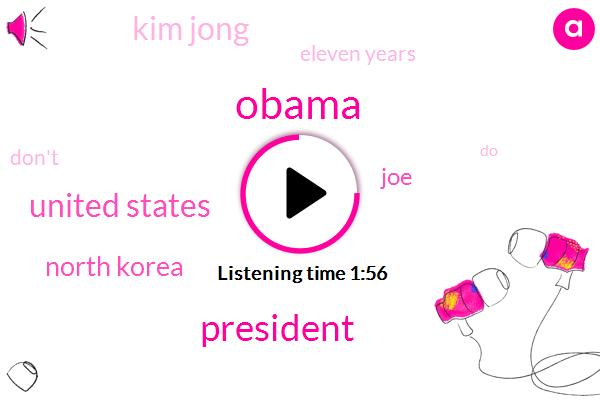 Barack Obama,President Trump,United States,North Korea,JOE,Kim Jong,Eleven Years