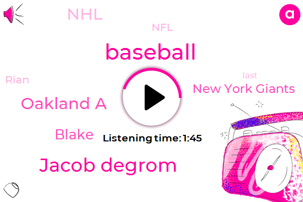 Baseball,Jacob Degrom,Oakland A,Blake,New York Giants,NHL,NFL,Rian