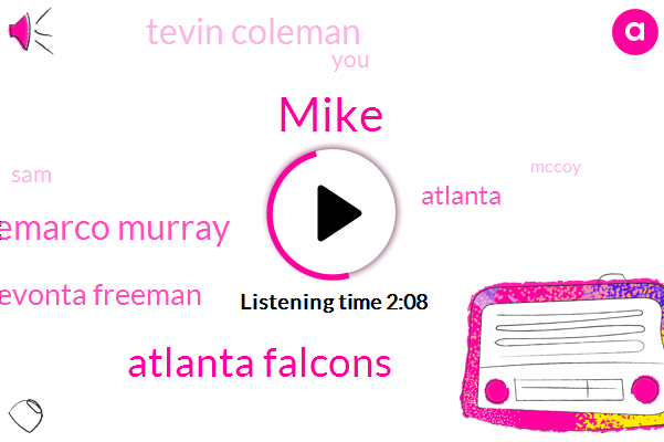 Mike,Atlanta Falcons,Demarco Murray,Devonta Freeman,Atlanta,Tevin Coleman,SAM,Mccoy,Ohio,Twenty Five Years,Two Years
