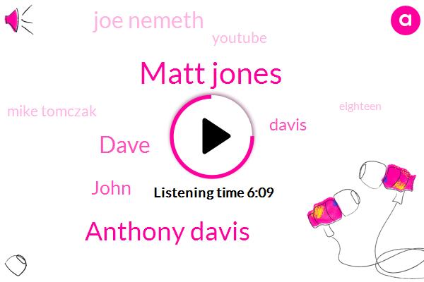 Matt Jones,Anthony Davis,Dave,John,Davis,Joe Nemeth,Youtube,Five,Mike Tomczak,Seven,Eighteen,Forty Nine Hundred Fifty,One Round,First Round,First Pick,Two Times,Three,Today,Second Round,Steelers
