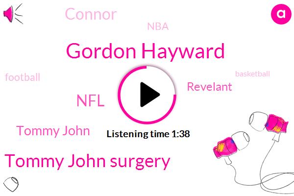 Gordon Hayward,Tommy John Surgery,NFL,Tommy John,Revelant,Connor,NBA,Football,Basketball