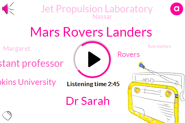 Mars Rovers Landers,Dr Sarah,Hurst Assistant Professor,Komo,Johns Hopkins University,Rovers,Jet Propulsion Laboratory,Nassar,Margaret,Five Meters,Ten Year
