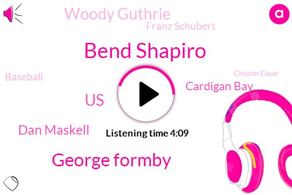 Bend Shapiro,George Formby,United States,Dan Maskell,Cardigan Bay,Woody Guthrie,Franz Schubert,Baseball,Chazan Dave,Andy,Wales,Gerald,Golf,AGA,Google