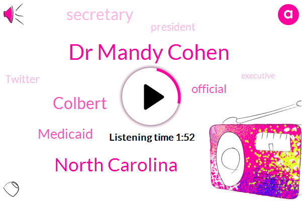 Charlotte,Dr Mandy Cohen,North Carolina,Colbert,Medicaid,Official,Secretary,President Trump,Twitter,Executive