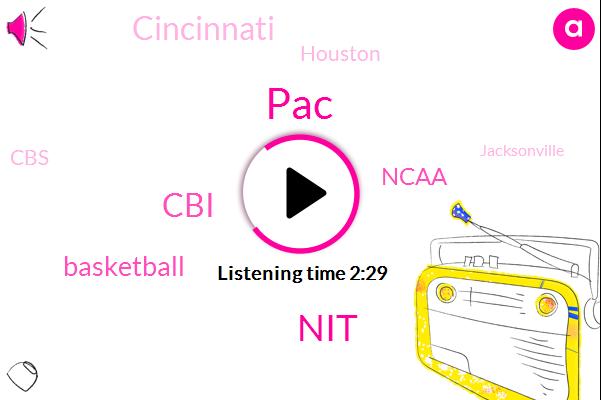 PAC,NIT,CBI,Basketball,Ncaa,Cincinnati,Houston,RJ,CBS,Jacksonville,Utah,Austin P,Belmont,Ohio