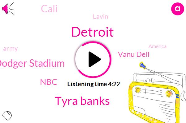 Detroit,Tyra Banks,Dodger Stadium,NBC,Vanu Dell,Cali,Lavin,Army,America,Kevin,Kellie,Bengals