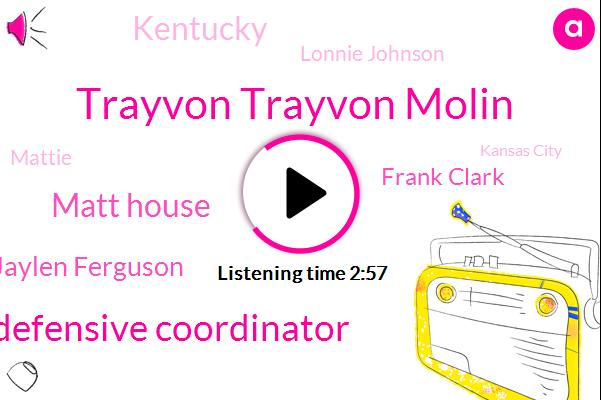 Trayvon Trayvon Molin,Defensive Coordinator,Matt House,Jaylen Ferguson,Frank Clark,Kentucky,Lonnie Johnson,Mattie,Kansas City,AP,Chiefs,Craig,Jalen,Rico,Kansas,Gibson