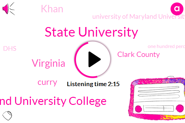 State University,Maryland University College,Virginia,Curry,Clark County,Khan,University Of Maryland University College,DHS,One Hundred Percent