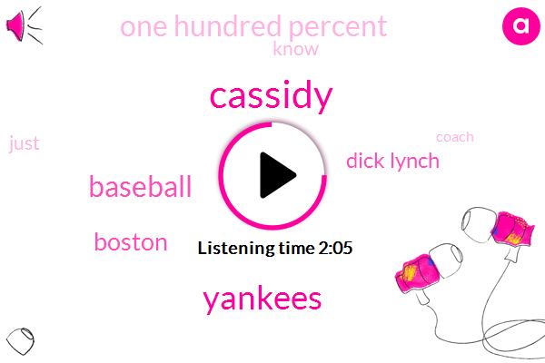 Cassidy,Yankees,Baseball,Boston,Dick Lynch,One Hundred Percent