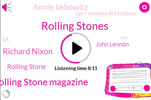Rolling Stones,Rolling Stone Magazine,Richard Nixon,Rolling Stone,John Lennon,Annie Liebowitz,San Francisco Art Institute,LA,Alan,University Of California Berkeley,Eldridge Cleaver,Ginsburg,Rhode,Hauser,Johny Yoko,Meryl Streep,San Francisco,Jahn,New York
