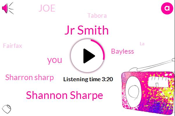 Jr Smith,Shannon Sharpe,Sharron Sharp,Bayless,JOE,Tabora,Fairfax,LA