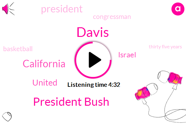 Davis,President Bush,California,United,Israel,President Trump,Congressman,Basketball,Thirty Five Years