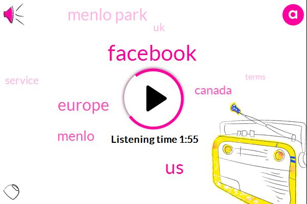 Facebook,Europe,United States,Menlo,Canada,Menlo Park,UK
