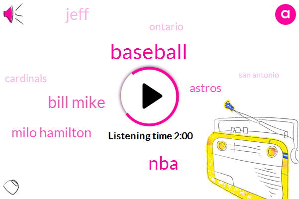 Baseball,NBA,Bill Mike,Milo Hamilton,Astros,Jeff,Ontario,Cardinals,San Antonio,Bill Bill,Ted Robinson