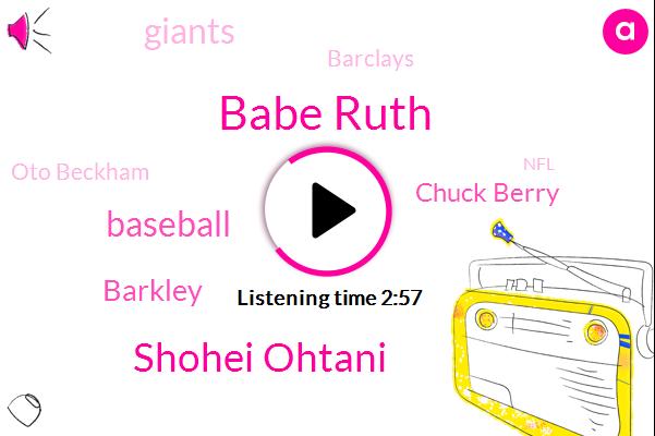 Babe Ruth,Shohei Ohtani,Baseball,Barkley,Chuck Berry,Giants,Barclays,Oto Beckham,NFL,Mardi Mc,Dodges,Adam,Johnny,Trish,Twenty Yard