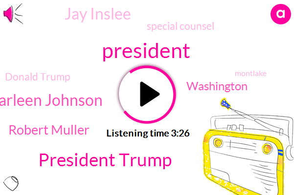 President Trump,Carleen Johnson,Robert Muller,Komo,Washington,Jay Inslee,Special Counsel,Donald Trump,Montlake,Jack,Todd,Harborview,King County,WSB,Frank Lenzi
