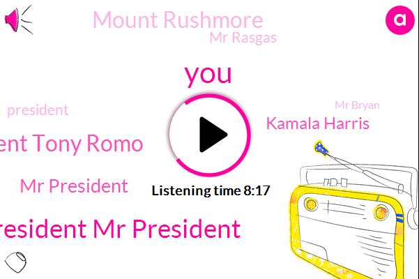 Mr President Mr President,Mr President Tony Romo,Mr President,Kamala Harris,Mount Rushmore,Mr Rasgas,Mr Bryan,President Trump,Biden,New York,Abc News,United States,Joan Z.,Mr Person,Sis Wilson,Rushmore,Mr. President,York