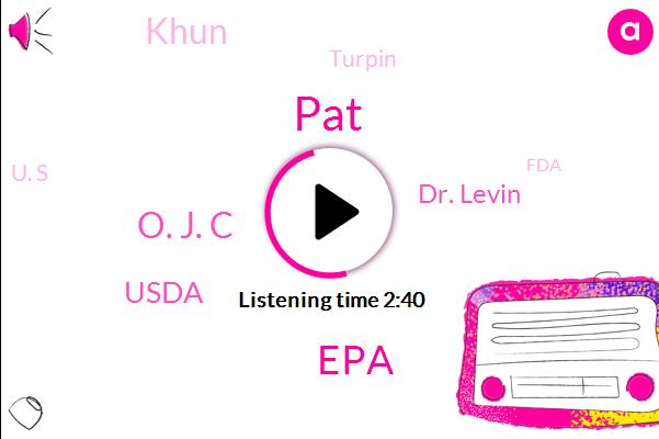 PAT,EPA,O. J. C,Usda,Dr. Levin,Khun,Turpin,U. S,FDA