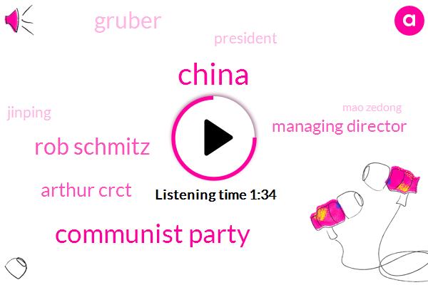 China,Communist Party,Rob Schmitz,Arthur Crct,Managing Director,Gruber,President Trump,Mao Zedong,Deng Xiaoping,Jinping,Three Weeks