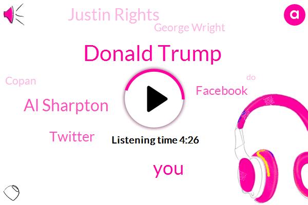 Donald Trump,Al Sharpton,Twitter,Facebook,Justin Rights,George Wright,Copan