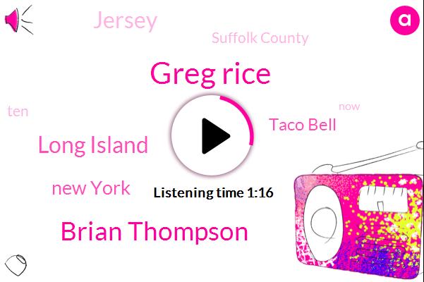 Greg Rice,Brian Thompson,Long Island,New York,Taco Bell,Jersey,Suffolk County