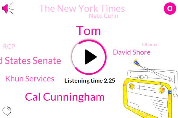 Cal Cunningham,TOM,United States Senate,Khun Services,David Shore,The New York Times,Nate Cohn,RCP,Barack Obama,Post Cove
