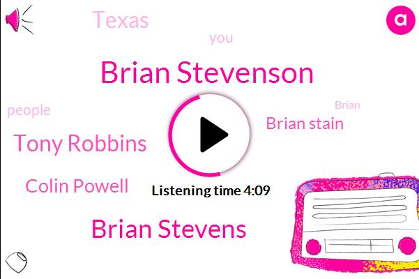 Brian Stevenson,Brian Stevens,Tony Robbins,Colin Powell,Brian Stain,Texas