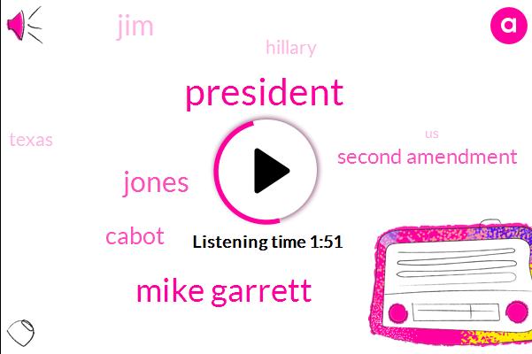 President Trump,Mike Garrett,Jones,Cabot,Second Amendment,Hillary,JIM,Texas,David,Marshall,Sabres,United States