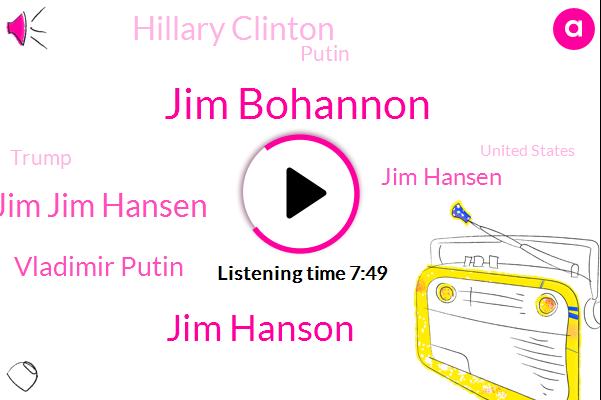 Jim Bohannon,Jim Hanson,Jim Jim Hansen,Vladimir Putin,Jim Hansen,Hillary Clinton,Putin,Donald Trump,United States,Joe Biden,John,100%,Facebook,U. S. Justice Department Treasury,U. S Government,Today,Pittsburgh,Brody,Elyria, Ohio