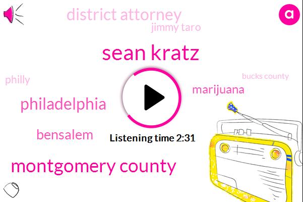 Sean Kratz,Montgomery County,Philadelphia,Bensalem,Marijuana,District Attorney,Jimmy Taro,Philly,Bucks County,Salisbury,Matthew Wine