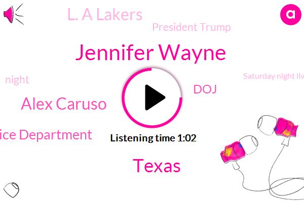 Jennifer Wayne,Texas,Alex Caruso,Justice Department,DOJ,L. A Lakers,President Trump,Night,Saturday Night Live,Beast,Couple Of Anonymous Sources,Live,Saturday
