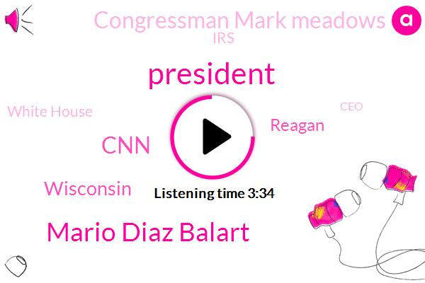 President Trump,Mario Diaz Balart,CNN,Wisconsin,Reagan,Congressman Mark Meadows,IRS,White House,CEO,The New York Times,Three Billion Dollars,Eight Year