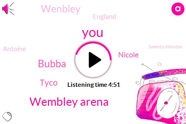 Wembley Arena,Bubba,Tyco,Nicole,Wenbley,England,Antoine,Twenty Minutes,Five Years