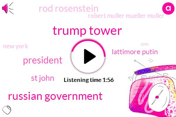 Trump Tower,Russian Government,President Trump,St John,Lattimore Putin,Rod Rosenstein,Robert Muller Mueller Muller,New York,CNN,Msnbc,Debbie Wasserman Schultz,Tallahassee,Hillary Clinton,DNC