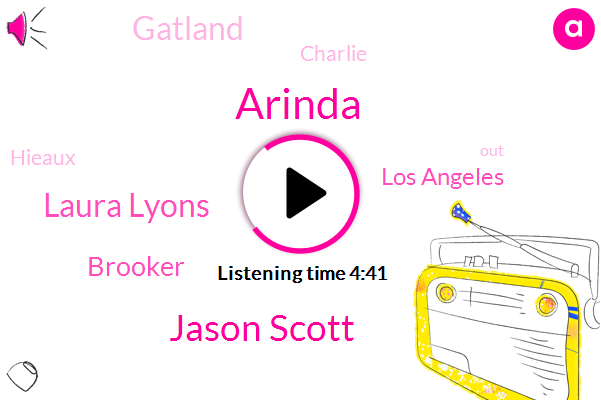 Arinda,Jason Scott,Laura Lyons,Brooker,Los Angeles,Gatland,Charlie,Hieaux