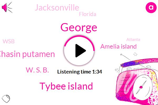 George,Tybee Island,Chasin Putamen,W. S. B.,Amelia Island,Jacksonville,Florida,WSB,Atlanta,Walmart,Hurricane Matthew,W. S. B. W.,Five W,Seventy Percent,Thirty Minutes