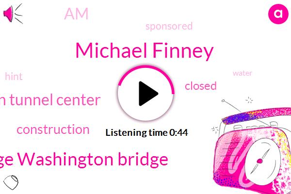 Michael Finney,George Washington Bridge,Lincoln Tunnel Center