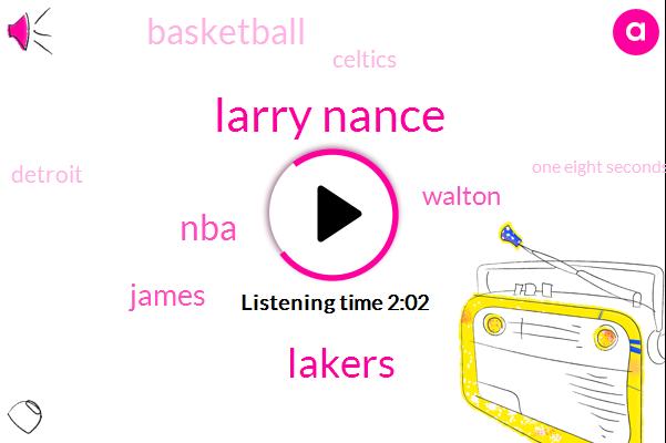 Larry Nance,Lakers,NBA,James,Walton,Basketball,Celtics,Detroit,One Eight Seconds,Thirty Feet