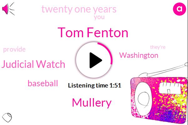 Tom Fenton,Mullery,Judicial Watch,Baseball,Washington,Twenty One Years